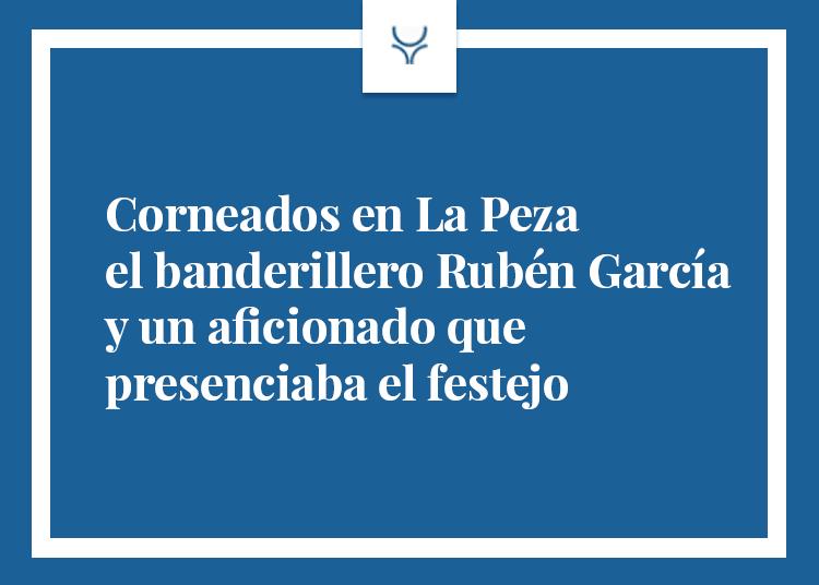 Corneados en La Peza el banderillero Rubén García y un aficionado que presenciaba el festejo
