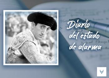 Diario del Estado de Alarma día 26 - Resucitando a Manolete