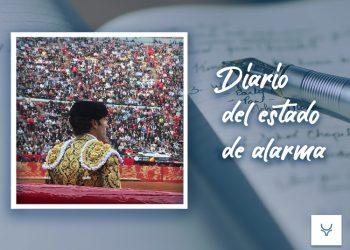 Diario del Estado de Alarma día 63 - 'Toreros, esa otra peste'