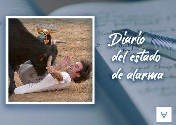 Diario del Estado de Alarma 69, Cuando un tonto coge el camino...