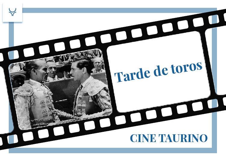 Cine Taurino: Tarde de Toros