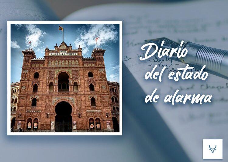 Diario del Estado de Alarma, Las Ventas, Madrid, Paseos Taurinos
