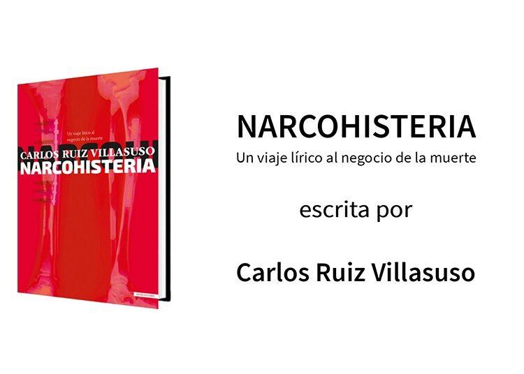 Narcohisteria, Carlos Ruis Villasuso, portada, novela