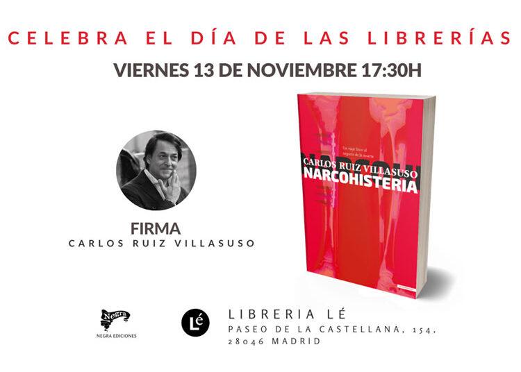 Carlos Ruiz Villasuso participará en el Día de las Librerías con NarcoHisteria