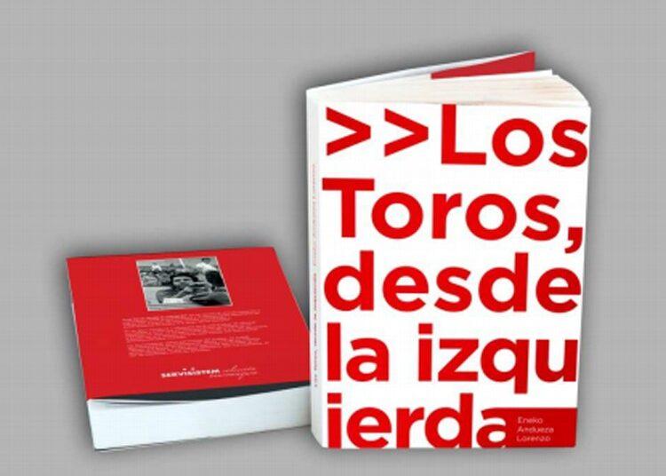 'Los Toros, desde la izquierda', nuevo libro de Eneko Andueza